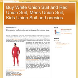 Buy White Union Suit and Red Union Suit, Mens Union Suit, Kids Union Suit and onesies: Choose your perfect union suit underwear from online shop