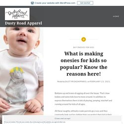 What is making onesies for kids so popular? Know the reasons here! – Dusty Road Apparel