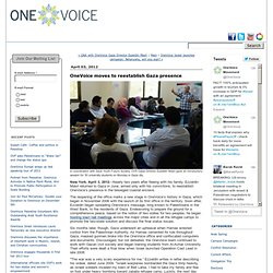 OneVoice Movement: OneVoice moves to reestablish Gaza presence