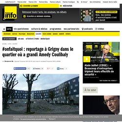 #onfaitquoi : reportage à Grigny dans le quartier où a grandi Amedy Coulibaly