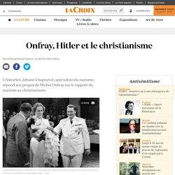 Onfray, Hitler et le christianisme