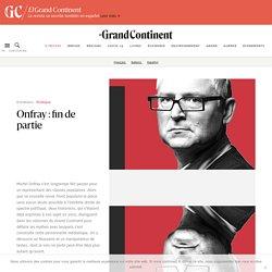 Onfray : fin de partie - Le Grand Continent