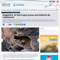 Ongamira, la tierra que acuna una historia de resistencia