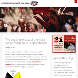 The ongoing impact of the Indian Act on Indigenous Peoples health