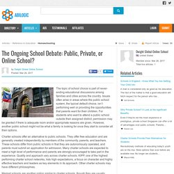 The Ongoing School Debate: Public, Private, or Online School?
