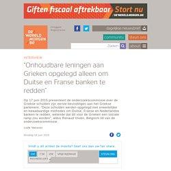 """""""Onhoudbare leningen aan Grieken opgelegd alleen om Duitse en Franse banken te redden"""""""
