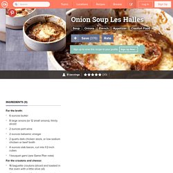Onion Soup Les Halles Recipe ***