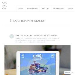 oniri islands – Gus and Co