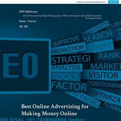 Best Online Advertising for Making Money Online – GPC Softwares