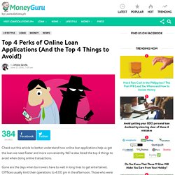 Top 4 Perks of Online Loan Applications (And the Top 4 Things to Avoid!) - MoneyGuru Blog