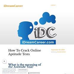 How To Crack Online Aptitude Tests – iDreamCareer
