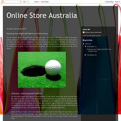 Online Store Australia: Choosing Your Right Golf Ball from Online Store