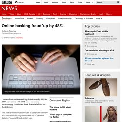 Online banking fraud 'up by 48%' - BBC News