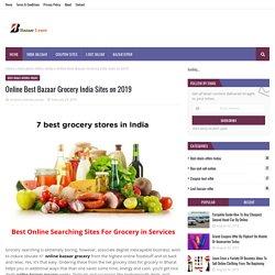 Online Best Bazaar Grocery India Sites on 2019