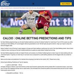 Online Calcio Betting, Predictions & Tips for Uganda