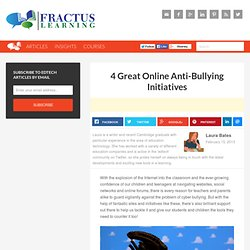 4 Great Online Anti-Bullying Initiatives