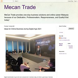 Mecan Trade: Ideas for Online Business during Digital Age 2021