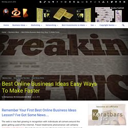 Best Online Business Ideas Easy Ways To Make Faster