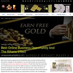 Best Online Business Opportunity And The Rihana Effect