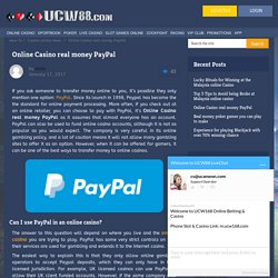 Online Casino real money PayPal - UCW88 casino