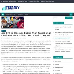Are Online Casinos Better Than Traditional Casinos? Here Is What You Need To Know! - teemey