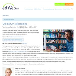 Online Civic Reasoning (edWeb webinar)