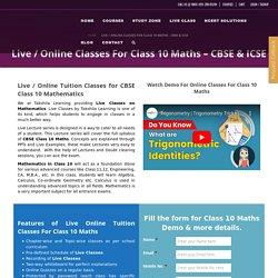 Live / Online Classes For Class 10 Maths - CBSE & ICSE