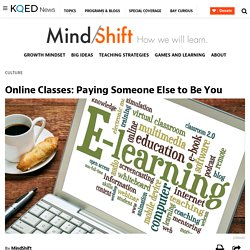 Online Classes: Paying Someone Else to Be You