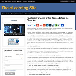 Four Ideas For Using Online Tools to Extend the Classroom