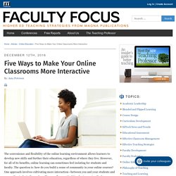 Five Ways to Make Your Online Classrooms More Interactive