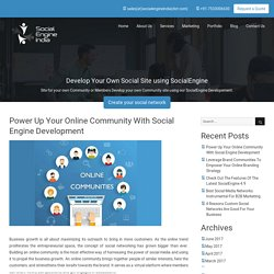 Power Up Your Online Community With Social Engine Development
