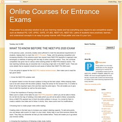 Online Courses for Neet PG Preparation: WHAT TO KNOW BEFORE THE NEET-PG 2020 EXAM