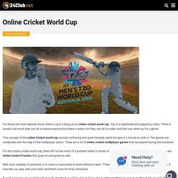 Online Cricket World Cup - Legitimate and Played by Many!