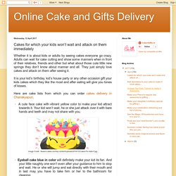 Online Cake and Gifts Delivery: Cakes for which your kids won't wait and attack on them immediately