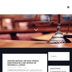 Online Rental or Sale Fraud Discussed by Law Office of Wendell J. Jones