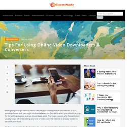 Tips for Using Online Video downloaders & converters