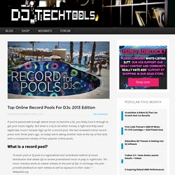 Top Online Record Pools For DJs: 2013 Edition