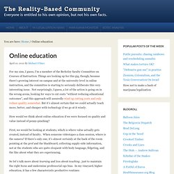 Online education ? The Reality-Based Community