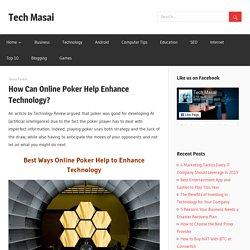 How Can Online Poker Help Enhance Technology?