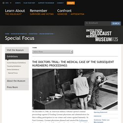 US Holocaust Memorial Museum: The doctors trial: The medical case of the subsequent Nuremberg Proceedings