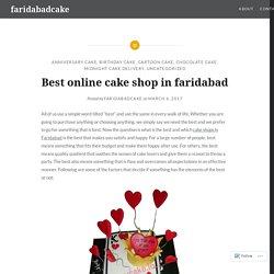 Best online cake shop in faridabad – faridabadcake