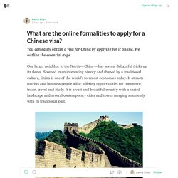What are the online formalities to apply for a Chinese visa?