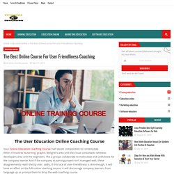 The Best Online Course For User Friendliness Coaching