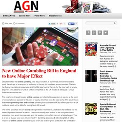New Online Gambling Bill in England to have Major Effect — Gambling News