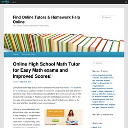 Online High School Math Tutor for Easy Math exams and Improved Scores!