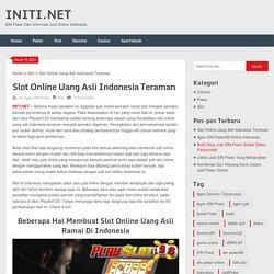 Slot Online Uang Asli Indonesia Teraman – INITI.NET