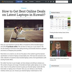 How to Get Best Online Deals on Latest Laptops in Kuwait?