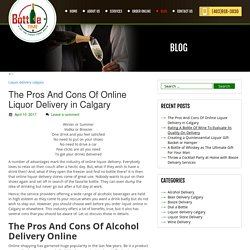 The Pros And Cons Of Online Liquor Delivery in Calgary