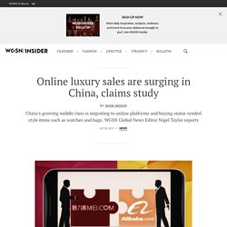 Online luxury sales are surging in China, claims study