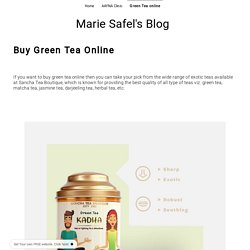 Green Tea online - mariesafel.simplesite.com